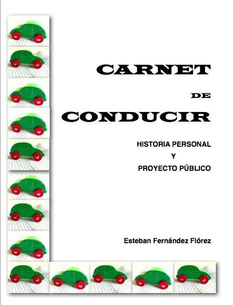Carnet de conducir: Historia personal y proyecto público por Esteban Fernandez Florez